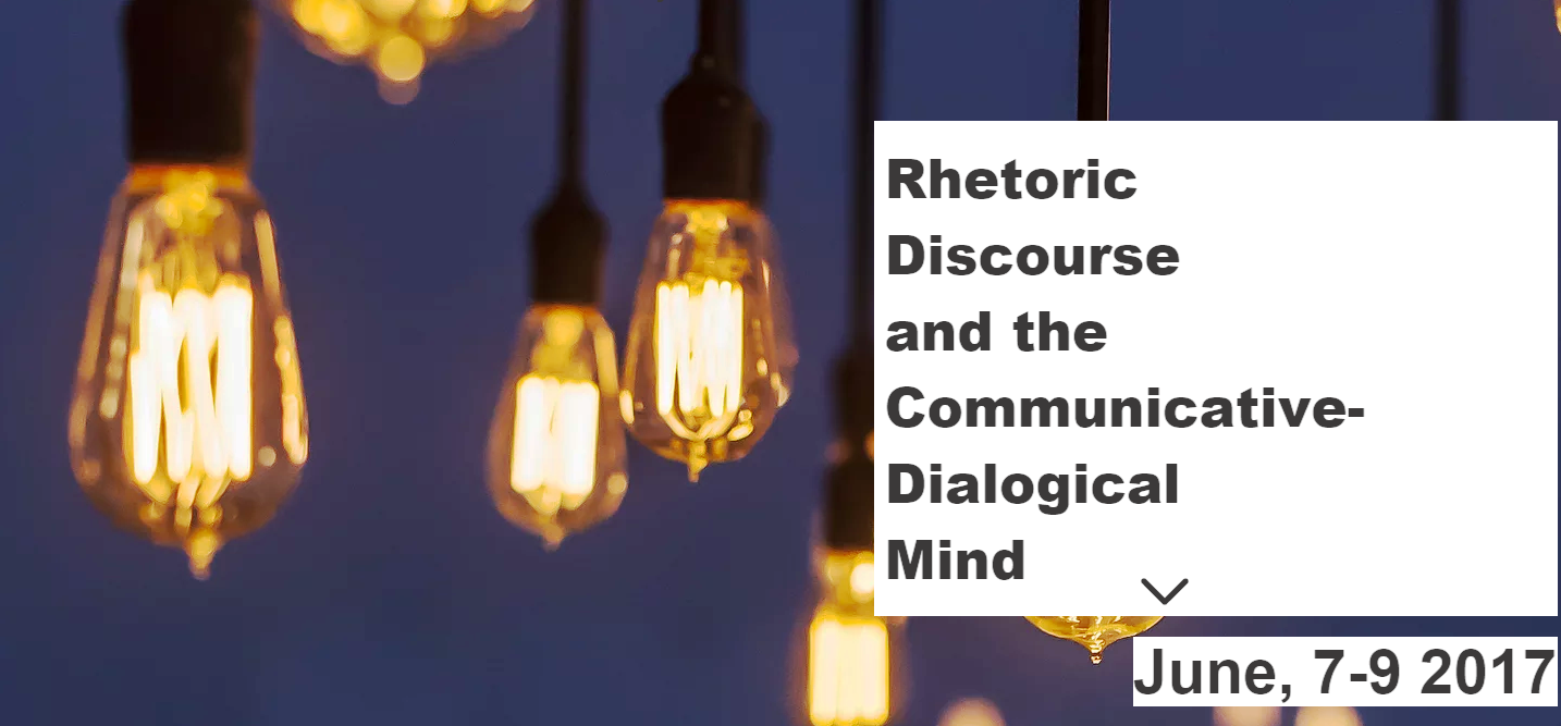 Rhetoric Discourse and Comunicative-Dialogical Mind Conference